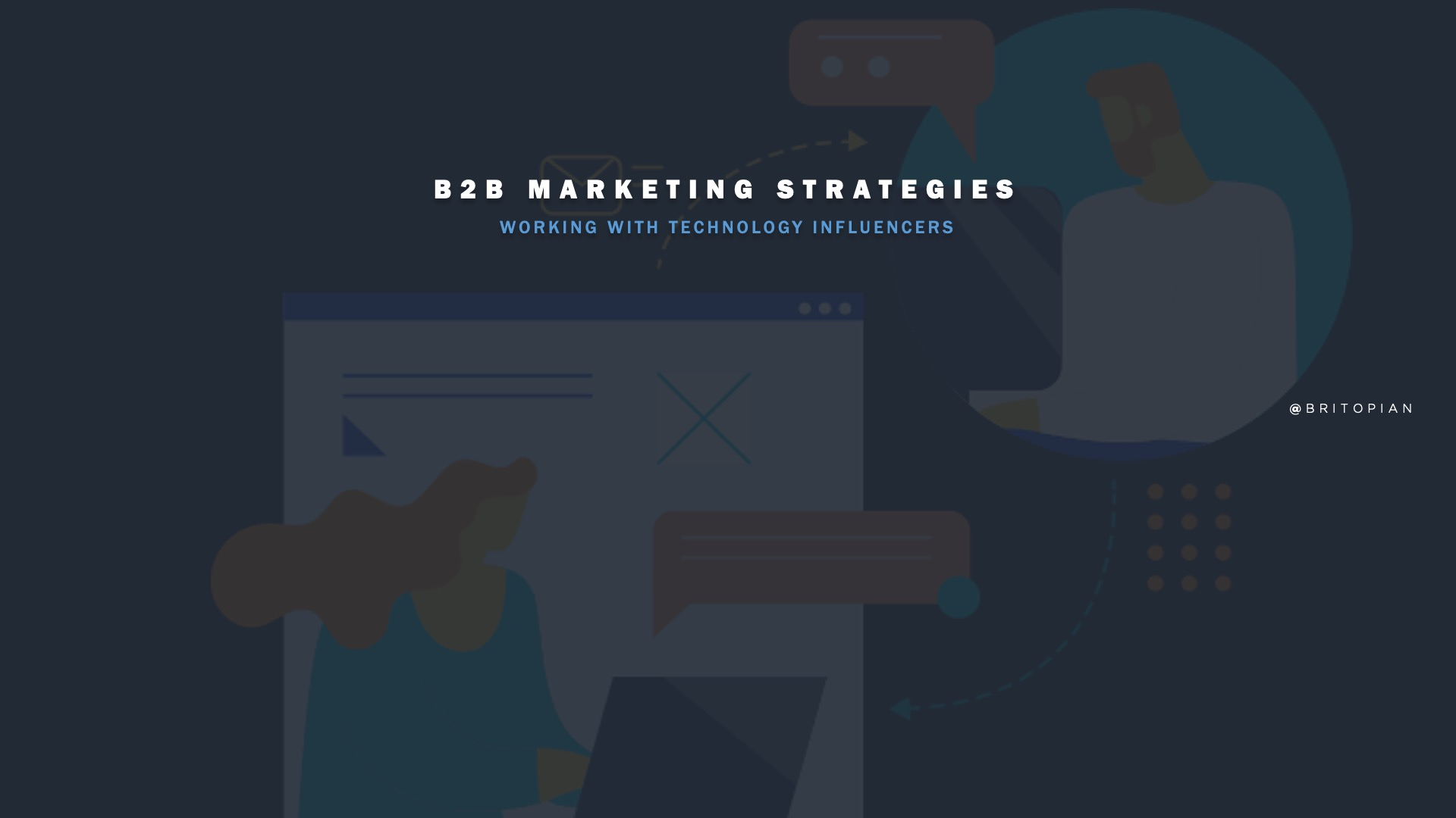 B2B Marketing Strategies: Working With Technology Influencers