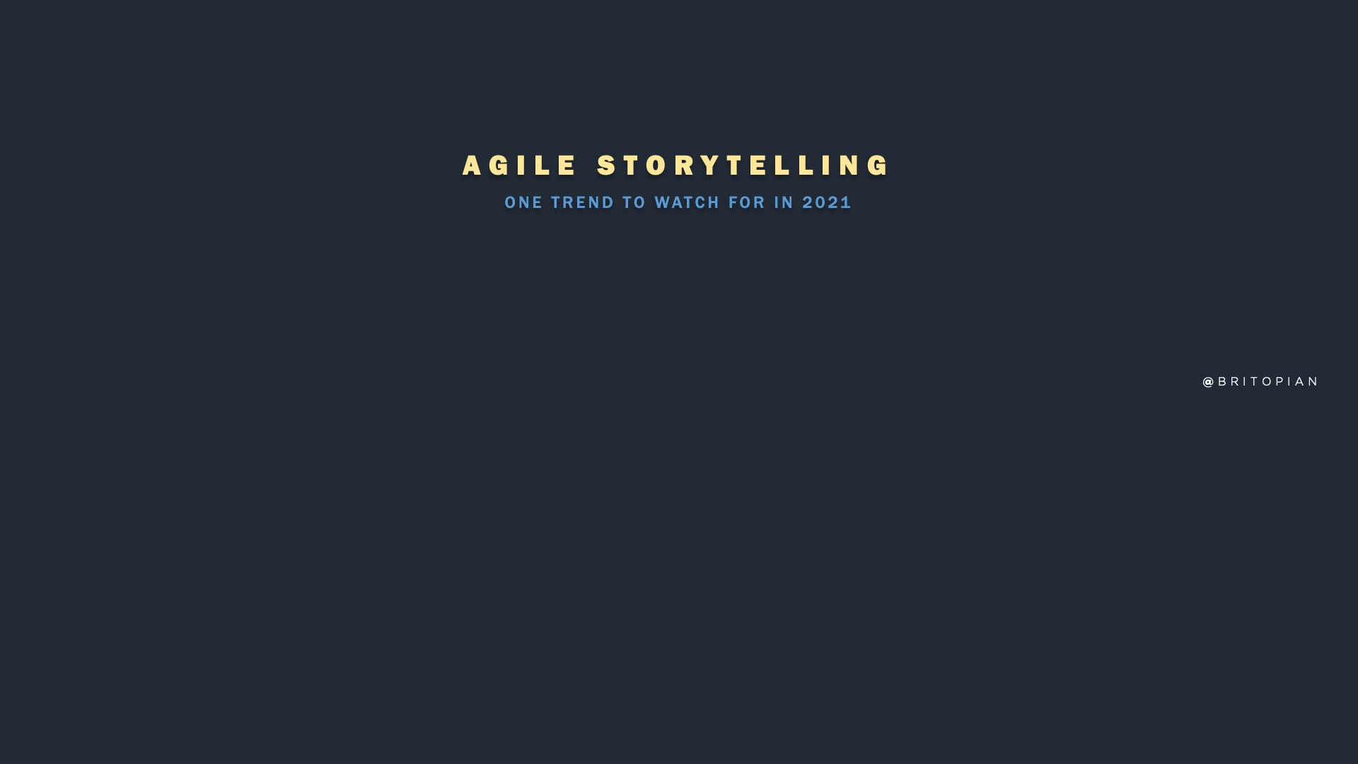 Agile Storytelling: The Top Content Marketing Trend to Watch in 2021