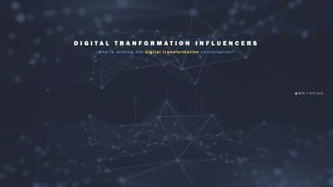 Digital Transformation Influencers: Who Should You Be Paying Attention To?