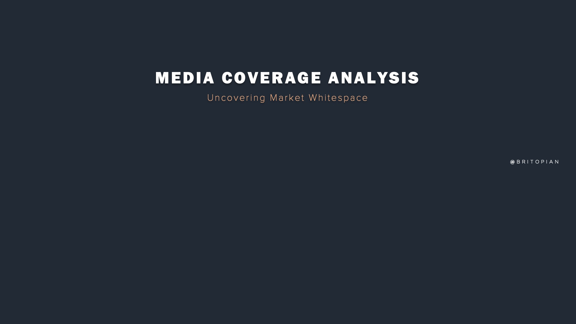 Media Coverage Analysis: Uncover Market Whitespace With Data